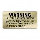Gold Metallic LED T8 retrofit warning label - Single End Powered