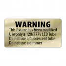 Gold Metallic LED T8 retrofit warning label - Single End Powered